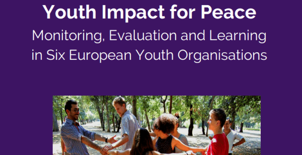 Youth Impact for Peace: Monitoring, Evaluation and Learning in Six European Youth Organisations