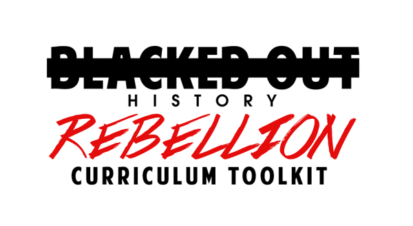 Blacked Out History Rebellion Curriculum Toolkit by Dream Defenders