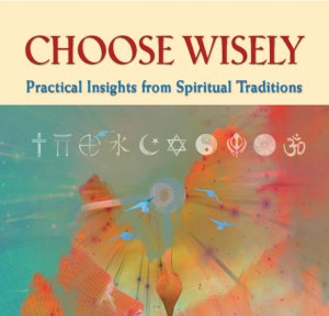 Book Discussion ~  Choose Wisely: Practical Insights from Spiritual Traditions @ Peace Church ~ Fireside Room