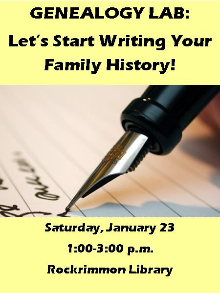 Genealogy Lab Let\u0027s Start Writing Your Family History! presented by