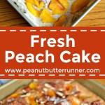 Fresh Peach Cake {Recipe}