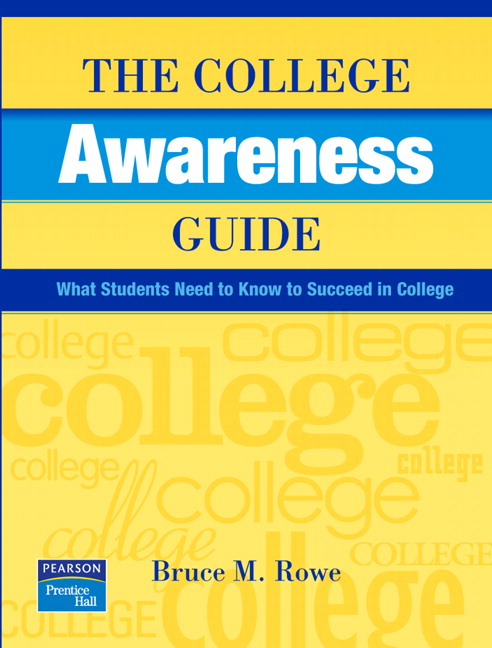 Rowe, College Awareness Guide, The What Students Need to Know to
