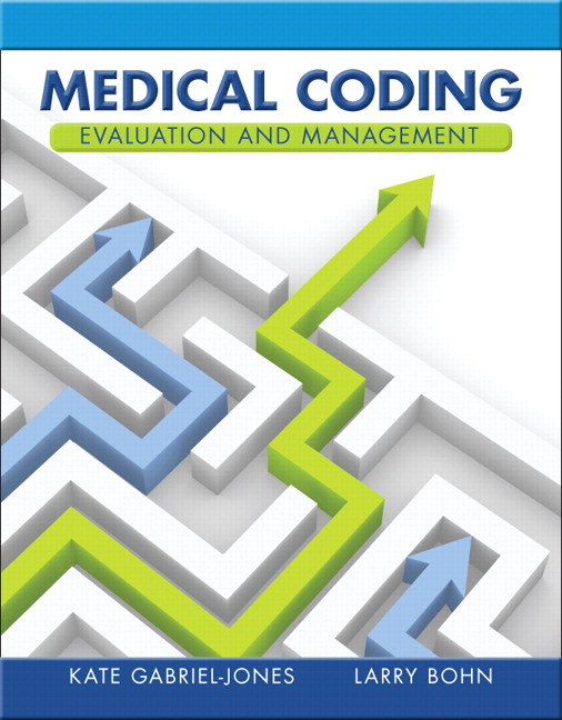 Gabriel-Jones  Bohn, Medical Coding Evaluation and Management Pearson