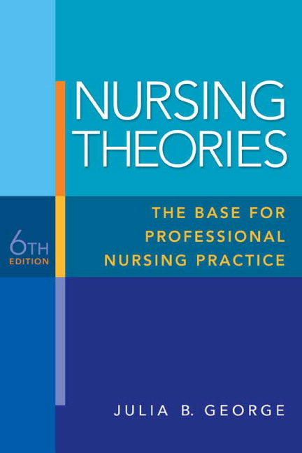 George, Nursing Theories The Base for Professional Nursing Practice
