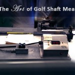 TBAR- The Art of Golf Shaft Measurement Part 2