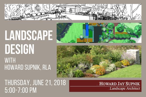 Landscape Design Insights, presented by Howard J Supnik, RLA - Penn