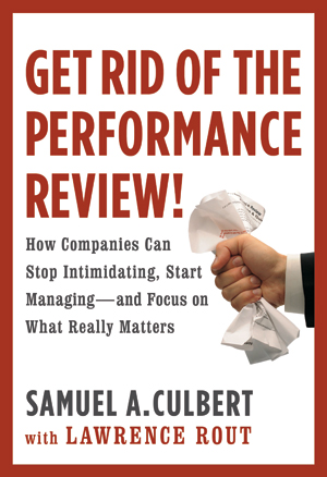 Get Rid of The Performance Review - performance reviews