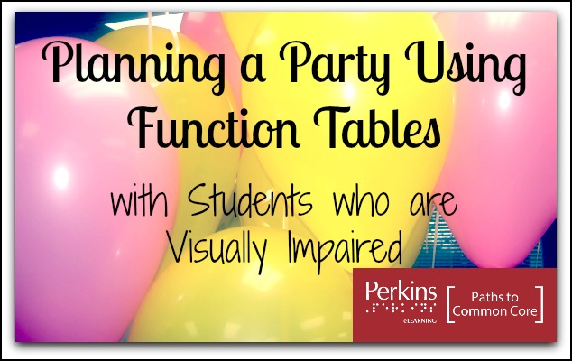 Planning a Party Using Function Tables Perkins eLearning