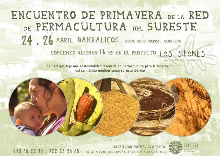 ENCUENTRO DE PRIMAVERA DE LA RED DE PERMACULTURA DEL SURESTE  24, 25 y 26  abril - Bankalicos , Elche de la Sierra, Albacete