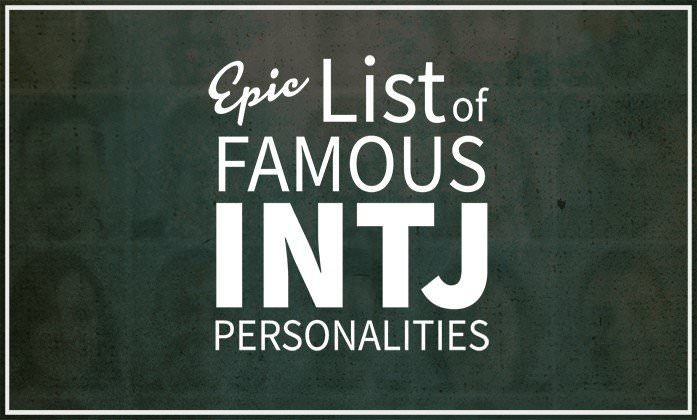 Epic List of Famous People With INTJ Personalities Personality Club