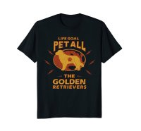 Funny Dog T Shirts | Life Goal Pet All The Golden ...