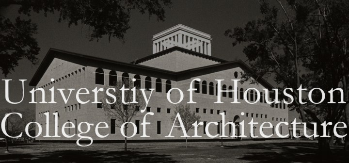 Pedagogy and Place: University of Houston College of Architecture | James Petty | pettydesign