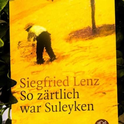 """Siegfried Lenz """"So zärtlich war Suleyken"""""""