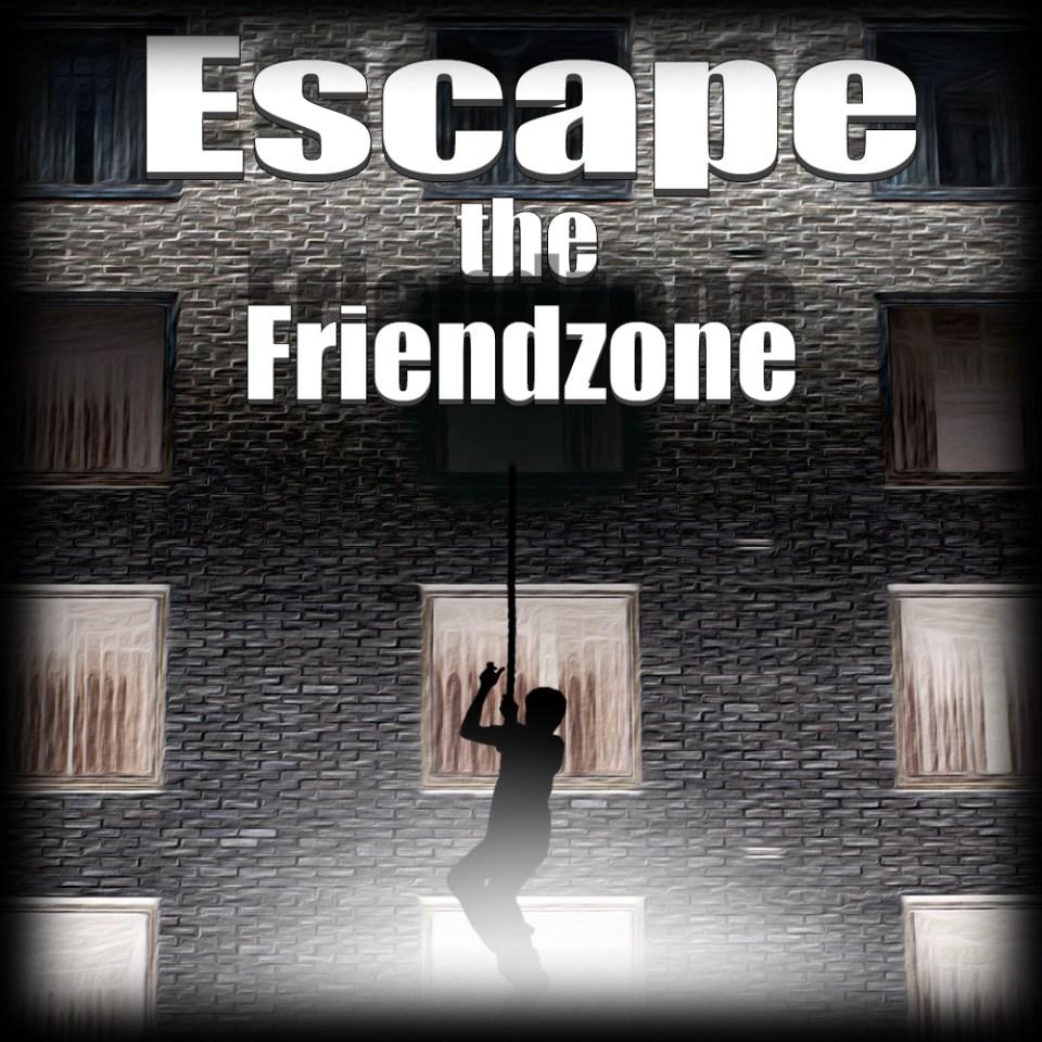 Escape the Friendzone