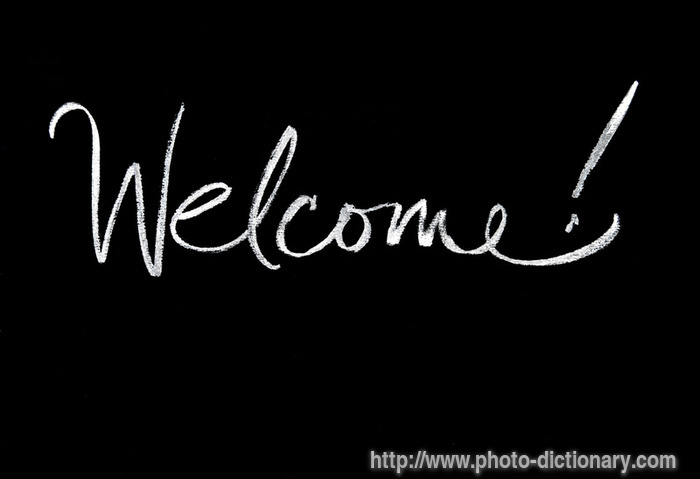 welcome - photo/picture definition at Photo Dictionary - welcome