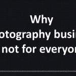 why-photography-business-not-for-everyone