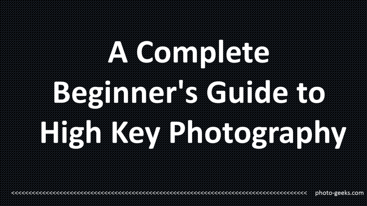 A Complete Beginner's Guide to High Key Photography