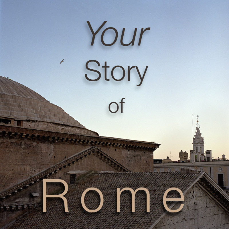 Your Story of Rome – June 6 to 11