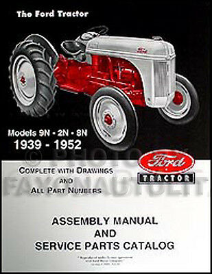 FORD 2N 8N 9N Tractor Assembly Manual with part numbers and exploded