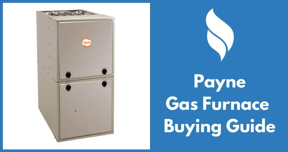 Payne Gas Furnace Prices, Reviews and Buying Guide 2018-2019