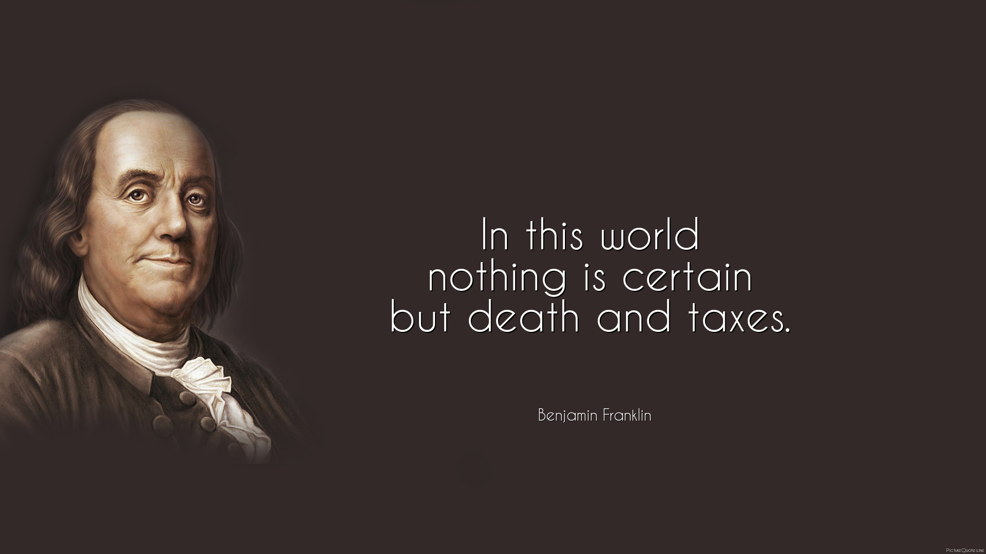 Make Own Quote Wallpaper In This World Nothing Is Certain But Death And Taxes