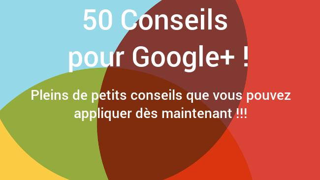 Conseil pour Google Plus