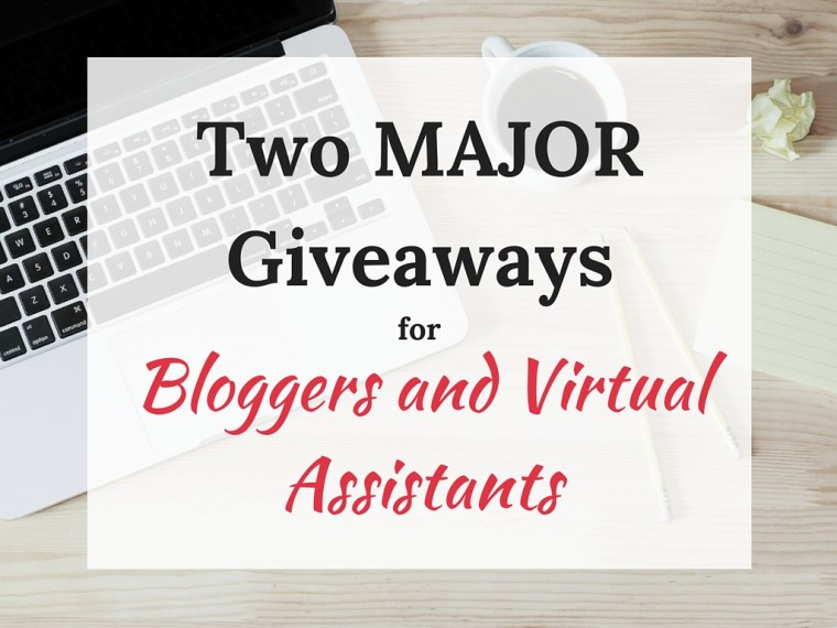 Two MAJOR Giveaways for Bloggers and Virtual Assistants