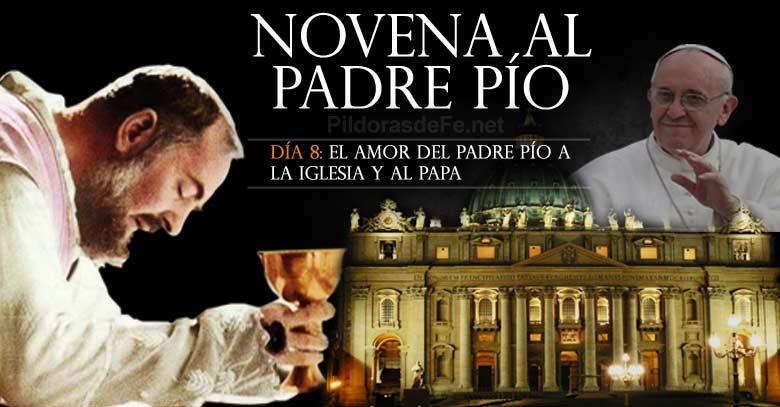 Novena al Padre Pío Día 8 El amor del Padre Pío a la Iglesia y al Papa