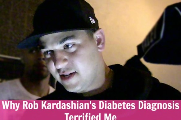 www.pinkcaboode.com Why rob kardashian's diabetes diagnosis terrified me