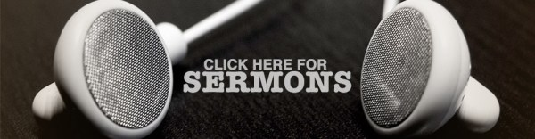 click here for sermons