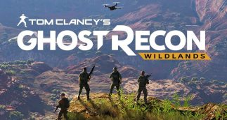 Ghost Recon Wildlands – Nous sommes les Ghosts