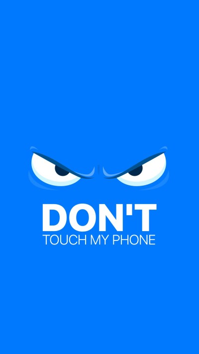 Don T Touch My Phone Wallpapers | PixelsTalk.Net