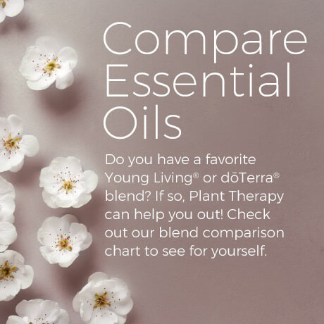 Compare Plant Therapy blends to Young Living and DoTerra oils