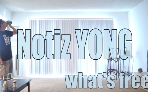 """Notiz YONG- """"What's Free"""" (Official Video)"""