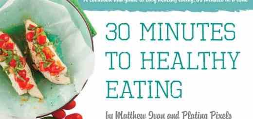 30 minutes to healthy eating cookbook - www.platingpixels.com