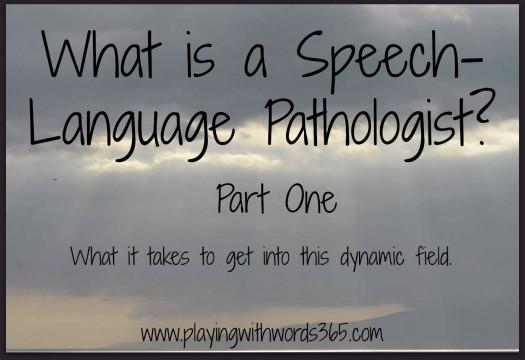 What is a Speech-Language Pathologist