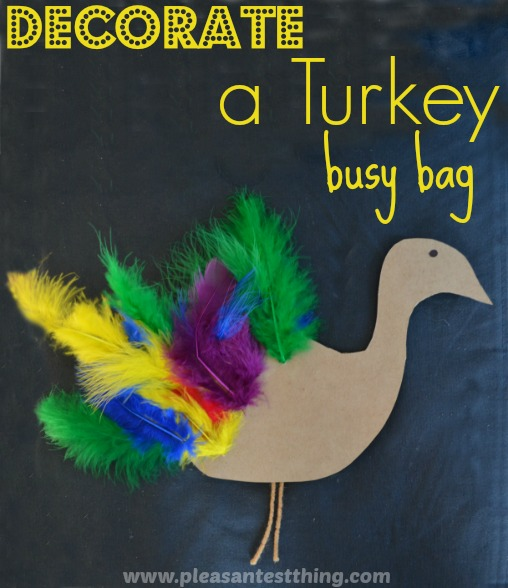 Thanksgiving Busy Bag: Decorate a turkey - Add feathers to the turkey again and again!
