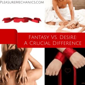 Fantasy Vs Desire