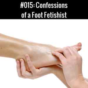 Confessions of a Foot Fetishist