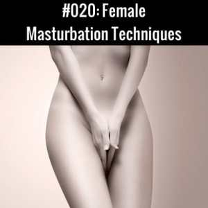 Female Masturbation Techniques
