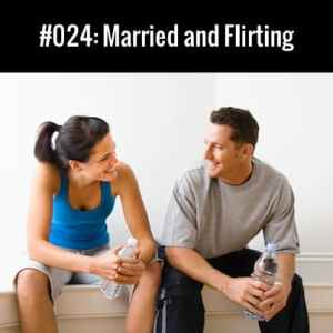 Married And Flirting
