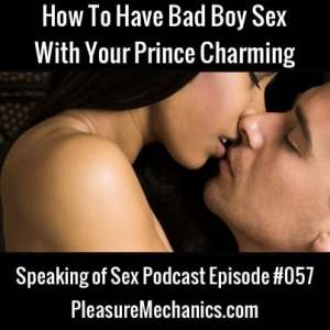 How To Have Bad Boy Sex With Your Prince Charming