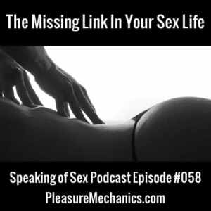 The Missing Link In Your Sex Life