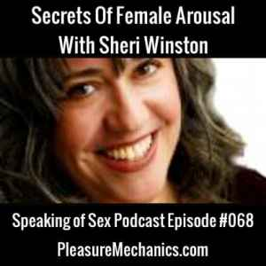 Secrets of Female Arousal with Sheri Winston