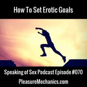 How To Set Erotic Goals