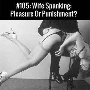 Wife Spanking: Free Podcast