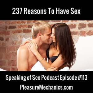 237 Reasons To Have Sex. Free Podcast