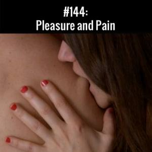 Pleasure and Pain :: Free Podcast Episode