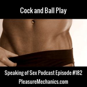 Cock and Ball Play :: Free Podcast Episode