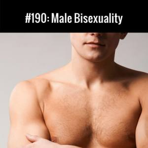 Male Bisexuality :: Free Podcast Episode